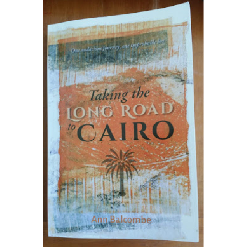 Taking the long road to Cairo by Ann Balcombe (Hingaia Press, 2019)
